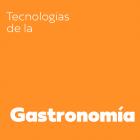 Tecnologías de la Gastronomía