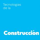 Tecnologías de la Construcción